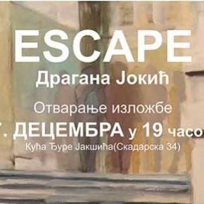 """Среда, 17. децембар 2014, 19 часова - Изложба """"ESCAPE"""" Драгане Јокић"""