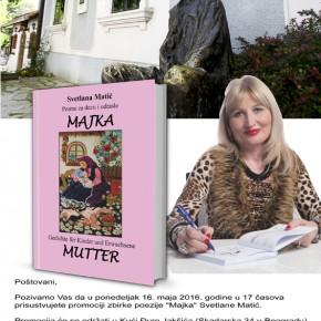 """Промоција књиге """" Мајка"""" Светлане Матић, Понедељак, 16.мај 2016./ 17ч"""
