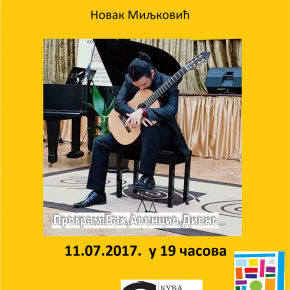 Концерт Новака Миљковића -гитара, Уторак, 11. јул 2017./19ч