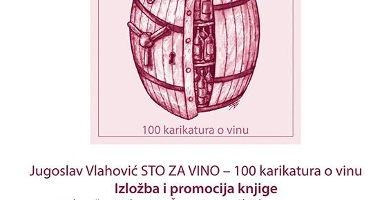 """Изложба и промоција књиге """"Сто за вино - 100 карикатура за вино"""" Југослав Влаховић"""